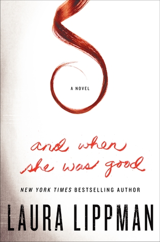 """Cover of """"And When She Was Good"""" by Laura Lippman"""