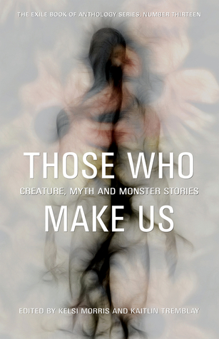 "The cover to ""Those Who Make Us"", an anthology co-edited by Kelsi Morris"